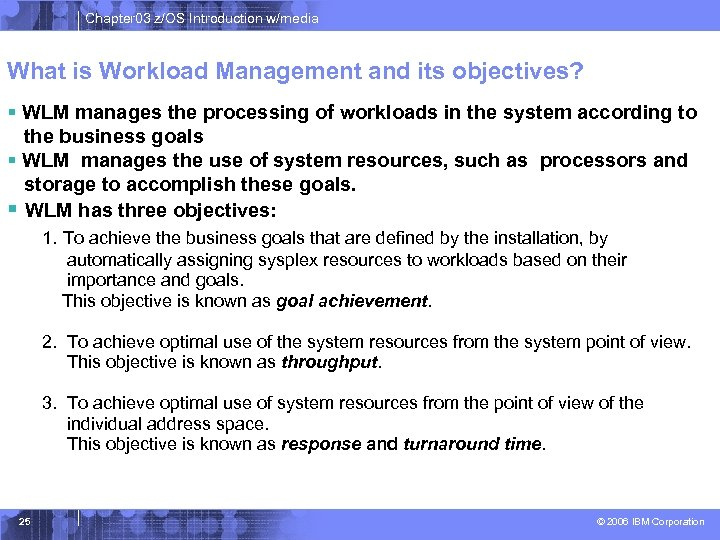 Chapter 03 z/OS Introduction w/media What is Workload Management and its objectives? § WLM