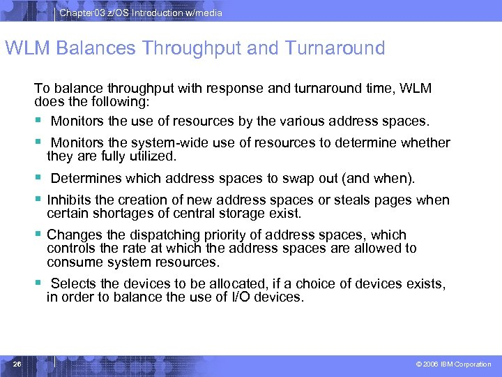 Chapter 03 z/OS Introduction w/media WLM Balances Throughput and Turnaround To balance throughput with
