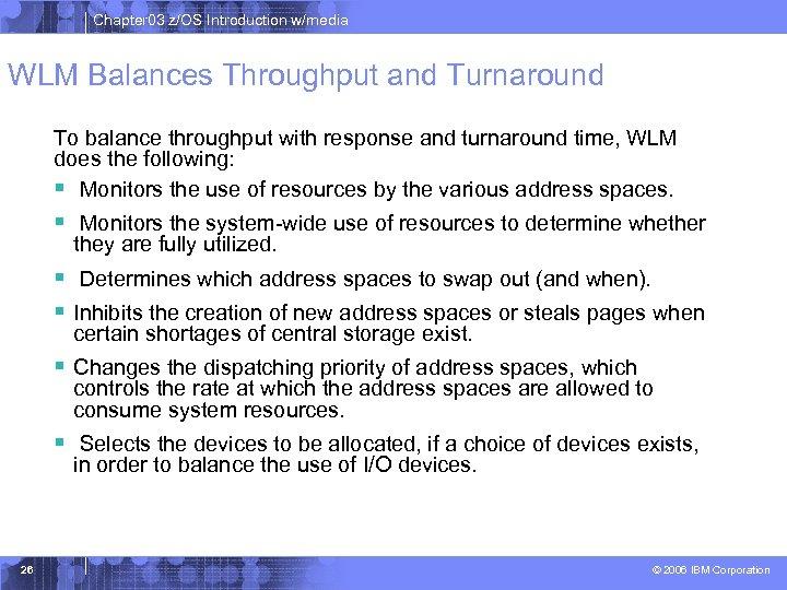 Chapter 03 z/OS Introduction w/media WLM Balances Throughput and Turnaround To balance throughput with