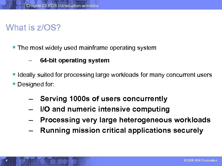Chapter 03 z/OS Introduction w/media What is z/OS? § The most widely used mainframe