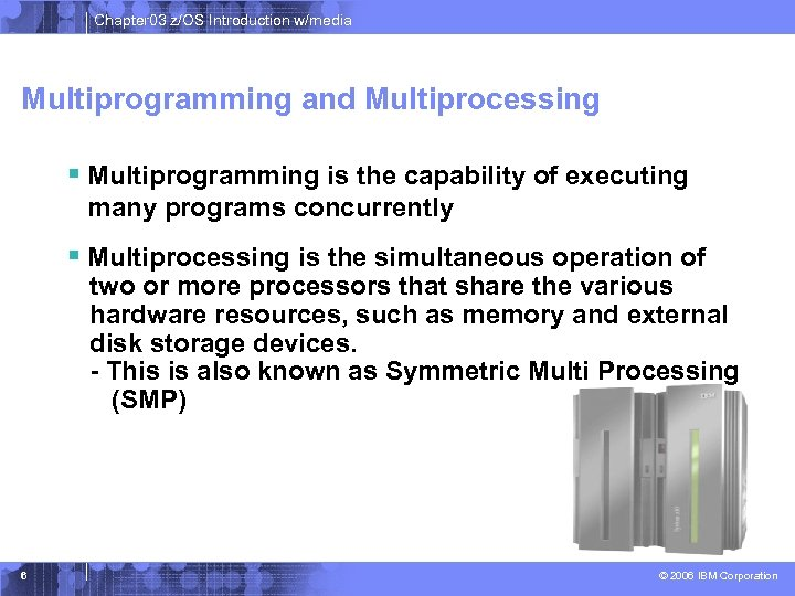 Chapter 03 z/OS Introduction w/media Multiprogramming and Multiprocessing § Multiprogramming is the capability of