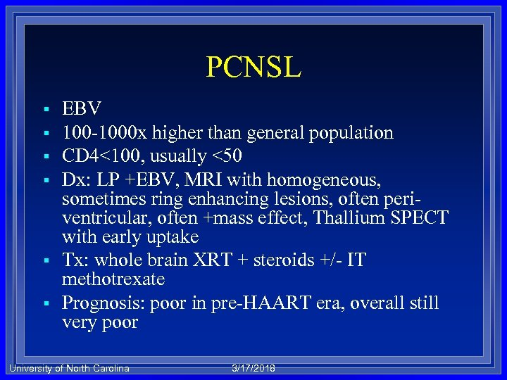 PCNSL § § § EBV 100 -1000 x higher than general population CD 4<100,