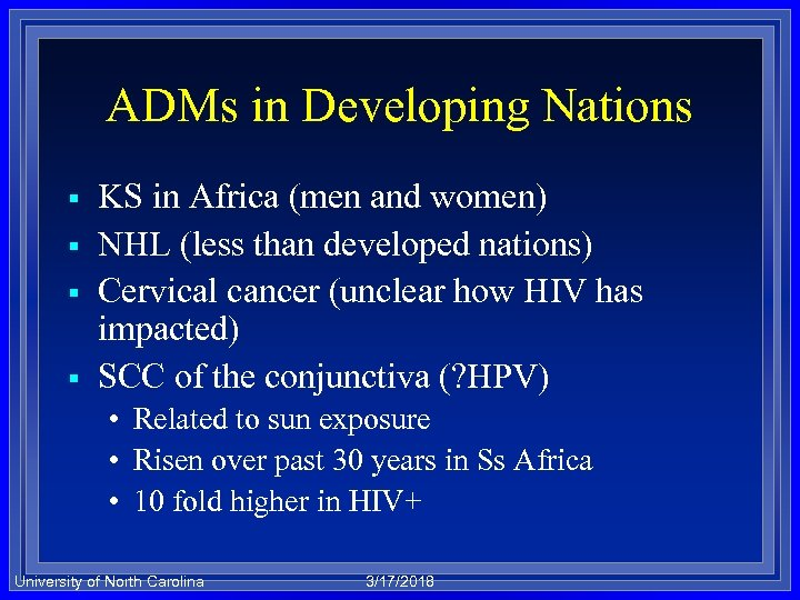ADMs in Developing Nations § § KS in Africa (men and women) NHL (less