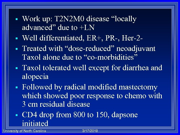 "§ § § Work up: T 2 N 2 M 0 disease ""locally advanced"""