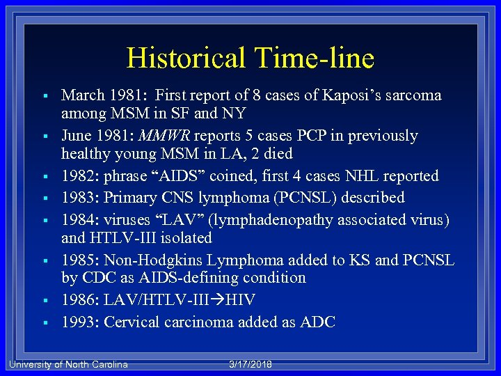 Historical Time-line § § § § March 1981: First report of 8 cases of