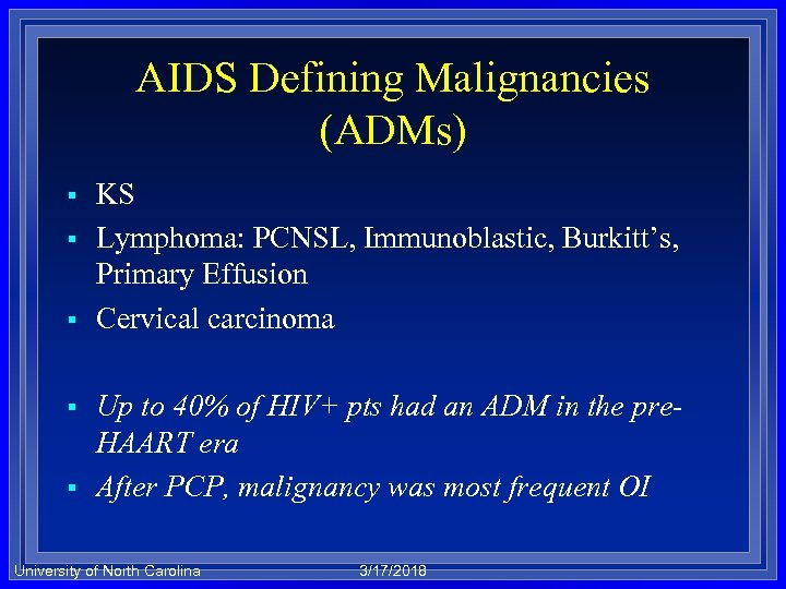AIDS Defining Malignancies (ADMs) § § § KS Lymphoma: PCNSL, Immunoblastic, Burkitt's, Primary Effusion