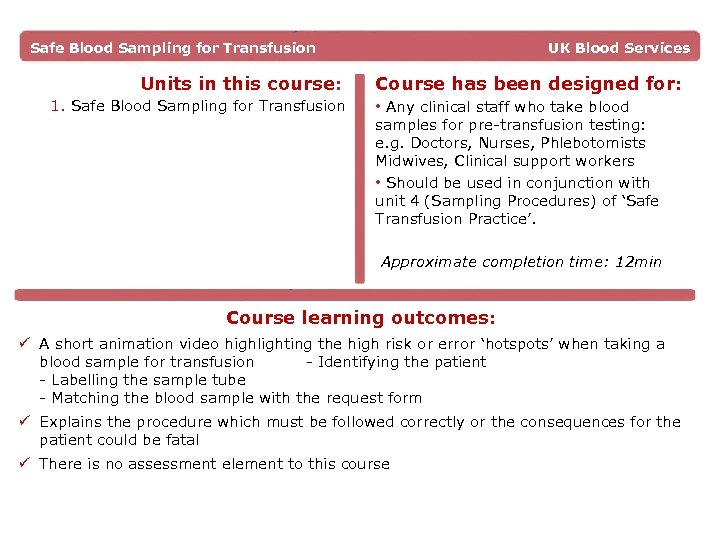 Safe Blood Sampling for Transfusion Units in this course: 1. Safe Blood Sampling for