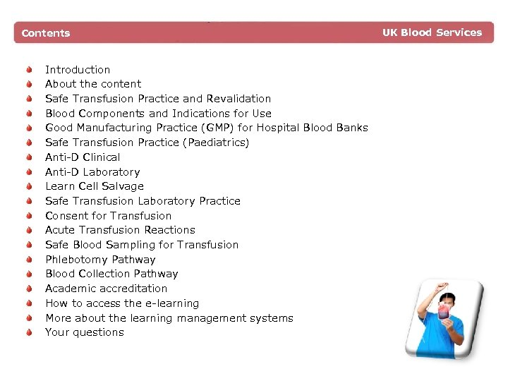 Contents Introduction About the content Safe Transfusion Practice and Revalidation Blood Components and Indications