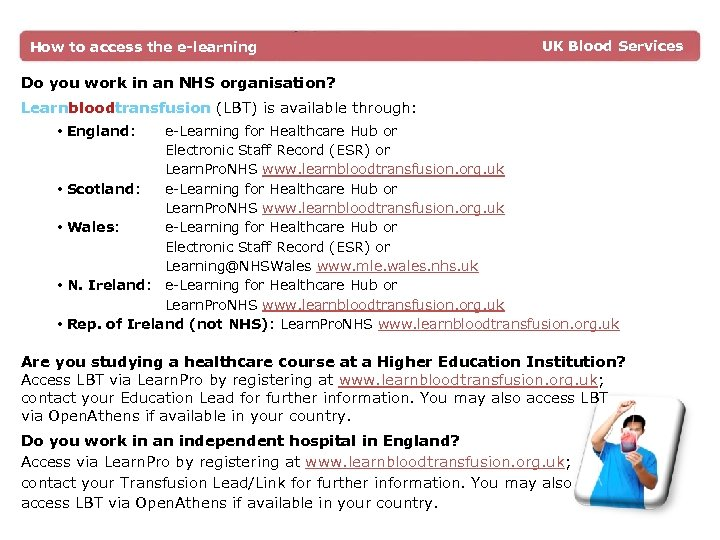 How to access the e-learning UK Blood Services Do you work in an NHS