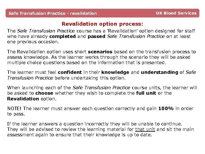 Safe Transfusion Practice - revalidation UK Blood Services Revalidation option process: The Safe Transfusion