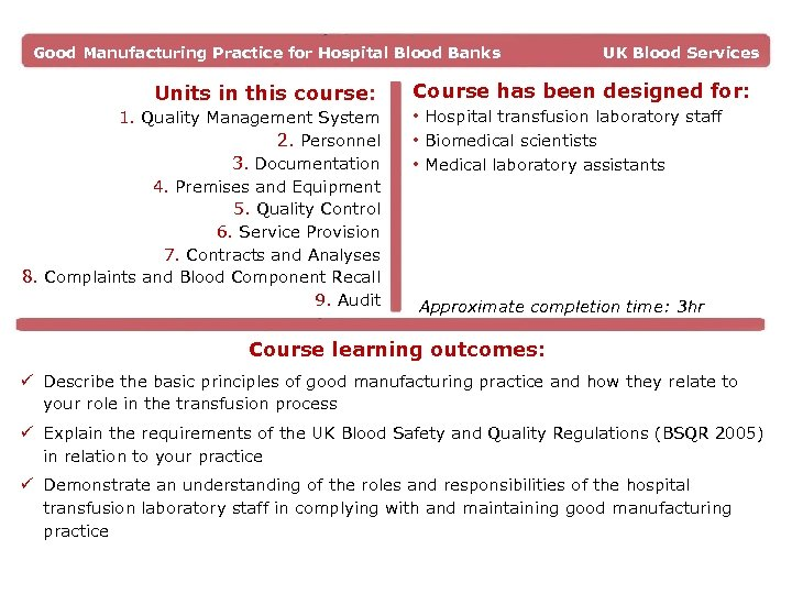 Good Manufacturing Practice for Hospital Blood Banks Units in this course: 1. Quality Management
