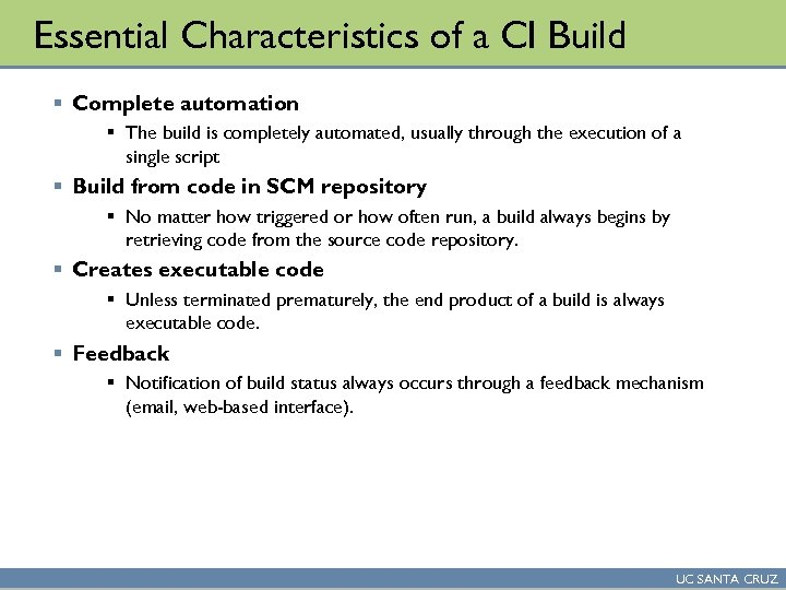 Essential Characteristics of a CI Build § Complete automation § The build is completely