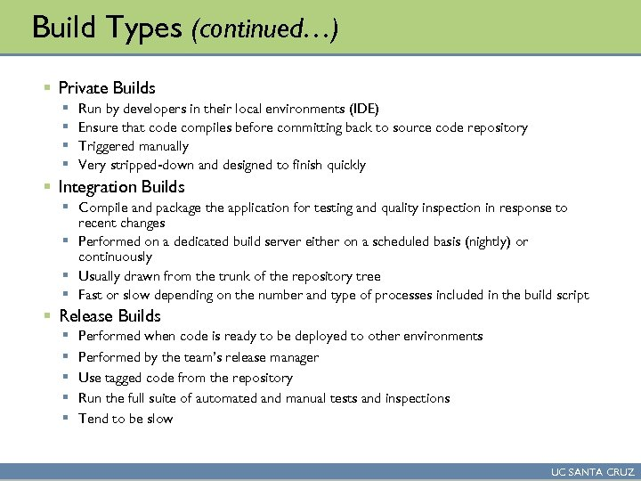 Build Types (continued…) § Private Builds § § Run by developers in their local