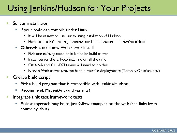 Using Jenkins/Hudson for Your Projects § Server installation § If your code can compile