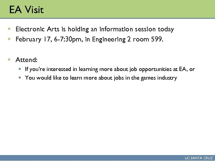EA Visit § Electronic Arts is holding an information session today § February 17,