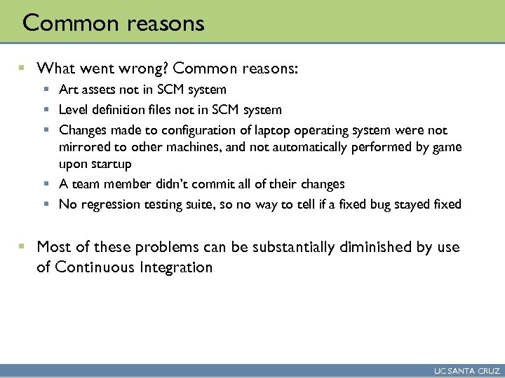 Common reasons § What went wrong? Common reasons: § Art assets not in SCM