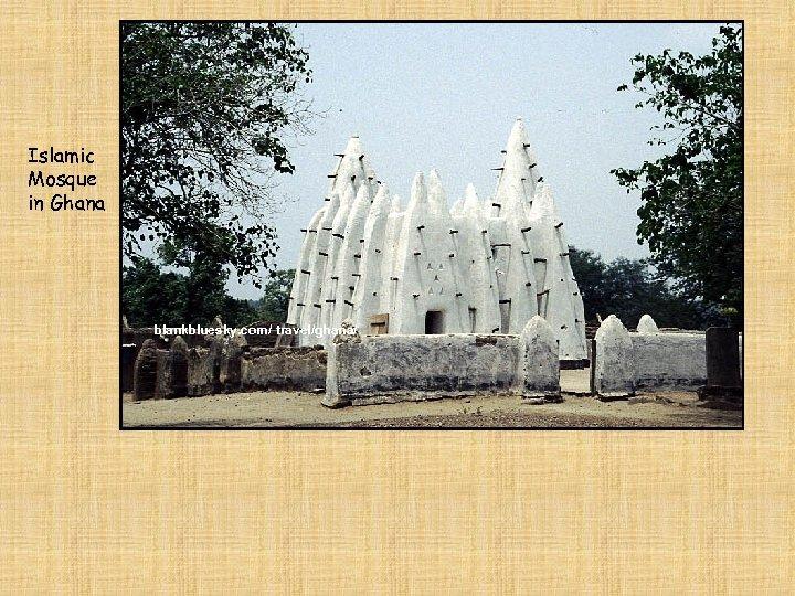 Islamic Mosque in Ghana blankbluesky. com/ travel/ghana/