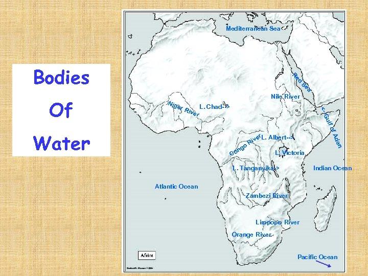 Mediterranean Sea ed R Bodies a Se er R L. Chad--> ive r of