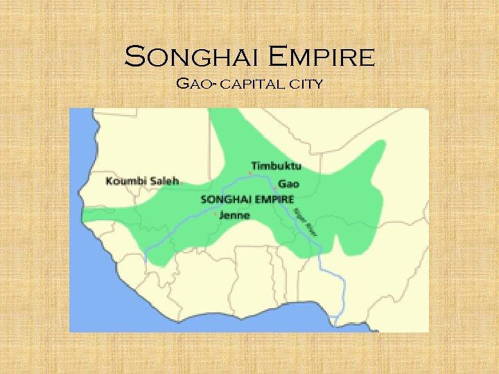 Songhai Empire Gao- capital city