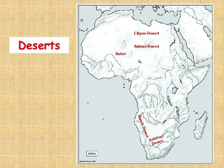Libyan Deserts Sahara Desert Sahel rt ese ib D Nam hari Kala ert Des