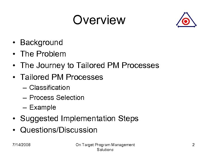 Overview • • Background The Problem The Journey to Tailored PM Processes – Classification