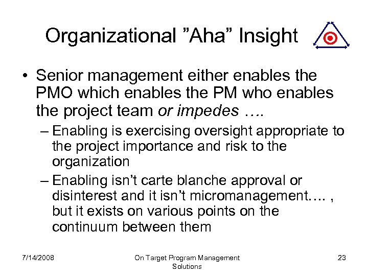 "Organizational ""Aha"" Insight • Senior management either enables the PMO which enables the PM"