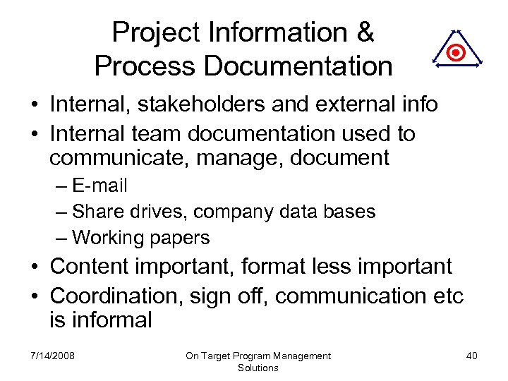 Project Information & Process Documentation • Internal, stakeholders and external info • Internal team