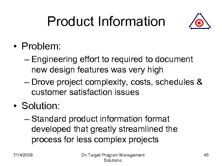 Product Information • Problem: – Engineering effort to required to document new design features
