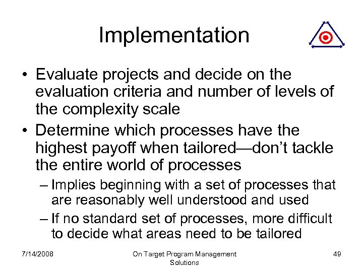 Implementation • Evaluate projects and decide on the evaluation criteria and number of levels
