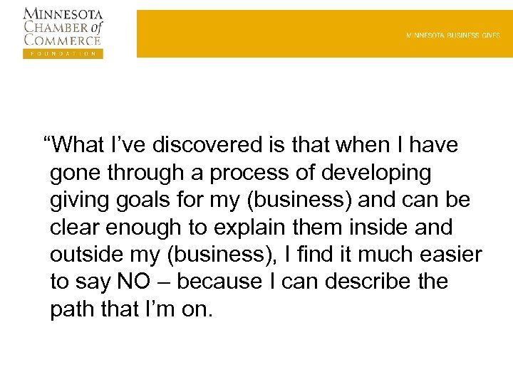 """What I've discovered is that when I have gone through a process of developing"