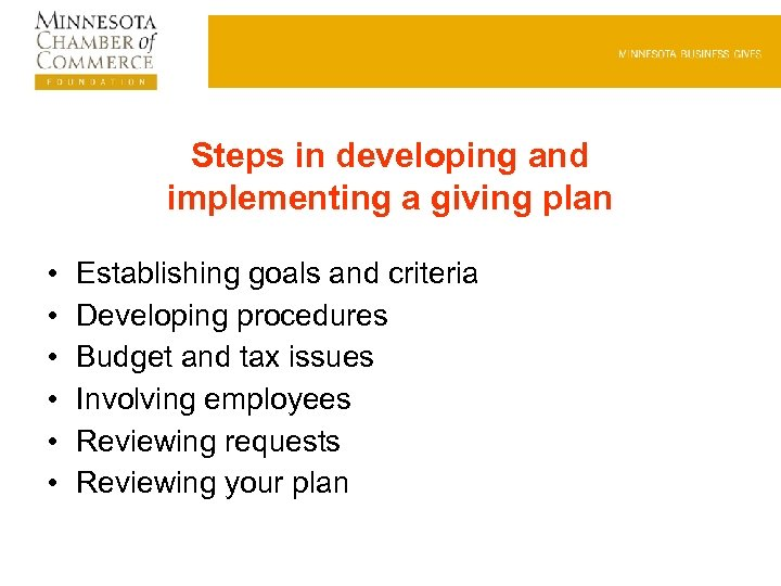 Steps in developing and implementing a giving plan • • • Establishing goals and