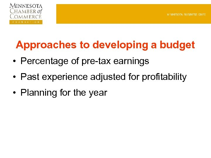 Approaches to developing a budget • Percentage of pre-tax earnings • Past experience adjusted