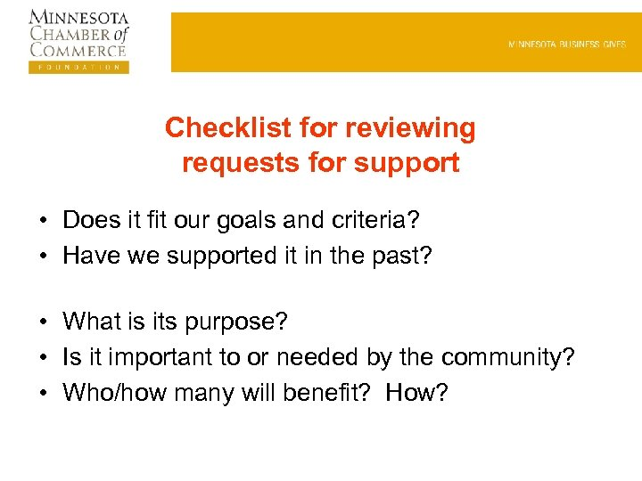 Checklist for reviewing requests for support • Does it fit our goals and criteria?
