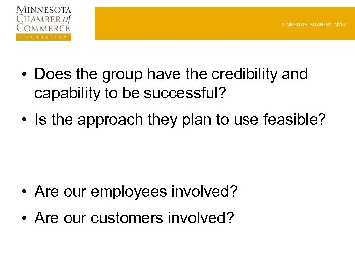 • Does the group have the credibility and capability to be successful? •