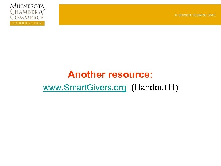 Another resource: www. Smart. Givers. org (Handout H)