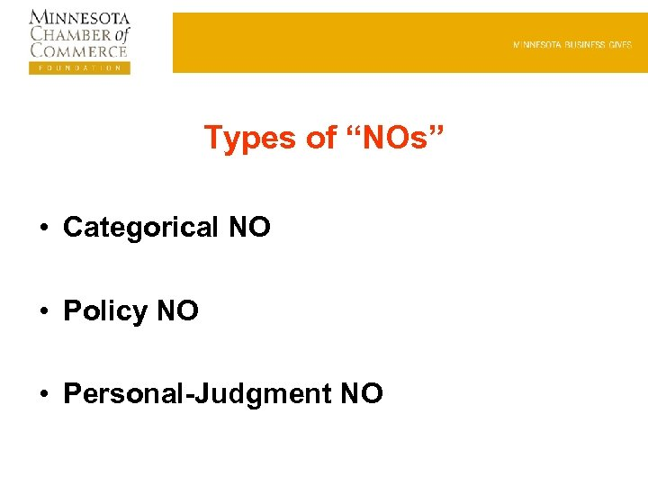 "Types of ""NOs"" • Categorical NO • Policy NO • Personal-Judgment NO"