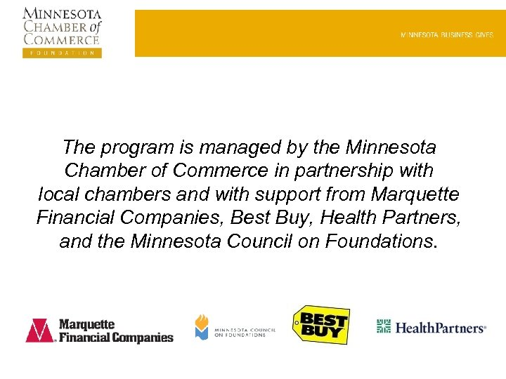 The program is managed by the Minnesota Chamber of Commerce in partnership with local