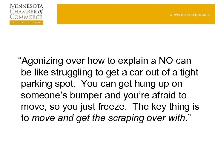 """Agonizing over how to explain a NO can be like struggling to get a"