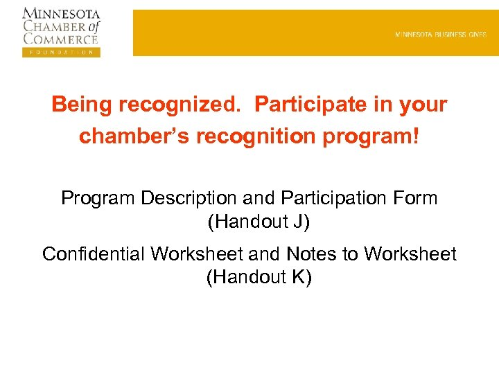 Being recognized. Participate in your chamber's recognition program! Program Description and Participation Form (Handout