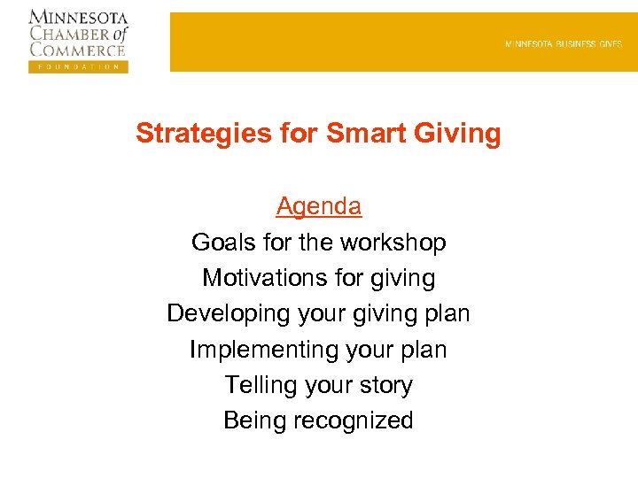 Strategies for Smart Giving Agenda Goals for the workshop Motivations for giving Developing your