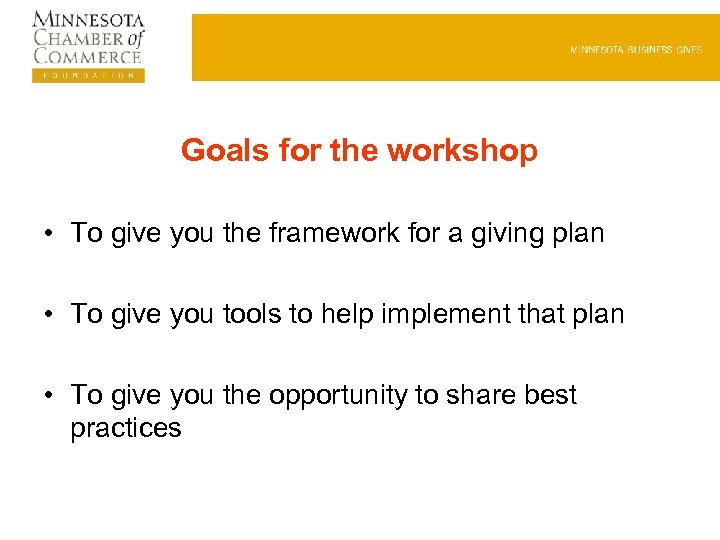 Goals for the workshop • To give you the framework for a giving plan