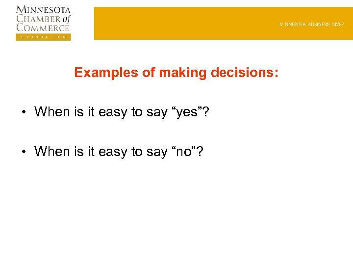 "Examples of making decisions: • When is it easy to say ""yes""? • When"