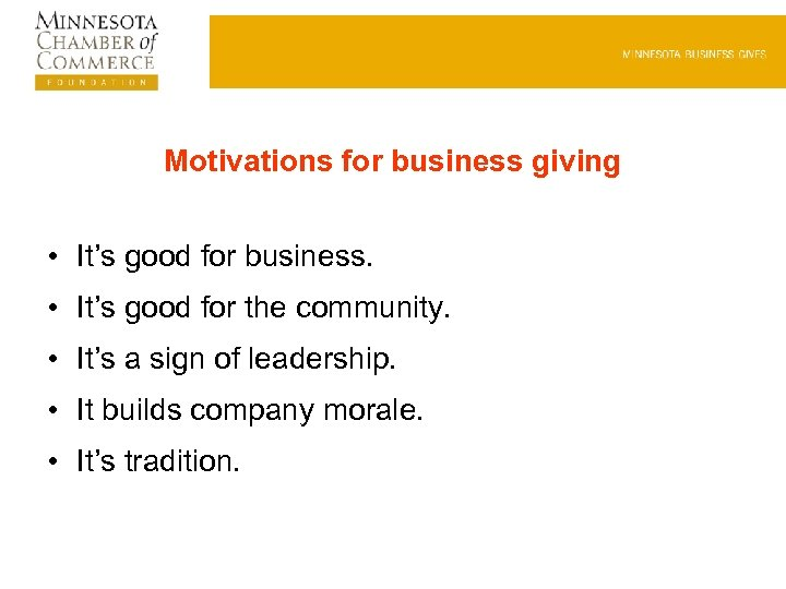 Motivations for business giving • It's good for business. • It's good for the