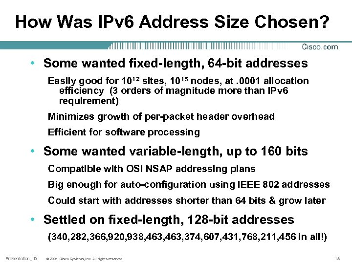 How Was IPv 6 Address Size Chosen? • Some wanted fixed-length, 64 -bit addresses