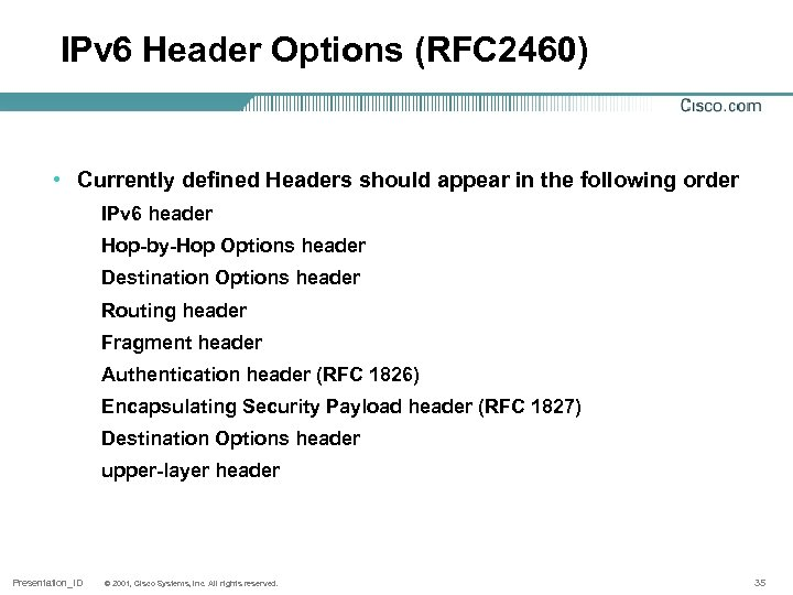 IPv 6 Header Options (RFC 2460) • Currently defined Headers should appear in the
