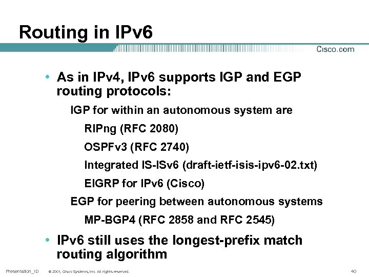 Routing in IPv 6 • As in IPv 4, IPv 6 supports IGP and