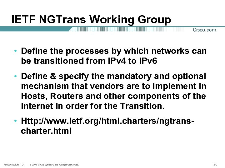 IETF NGTrans Working Group • Define the processes by which networks can be transitioned