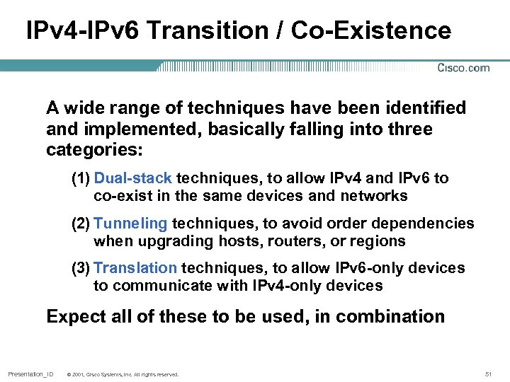 IPv 4 -IPv 6 Transition / Co-Existence A wide range of techniques have been