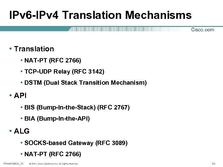 IPv 6 -IPv 4 Translation Mechanisms • Translation • NAT-PT (RFC 2766) • TCP-UDP