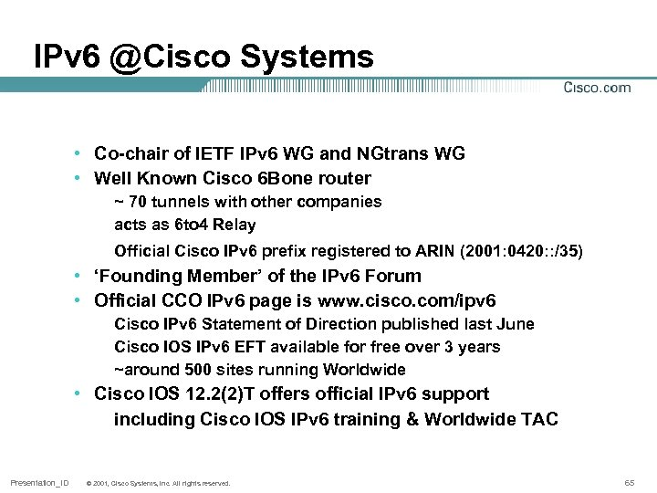 IPv 6 @Cisco Systems • Co-chair of IETF IPv 6 WG and NGtrans WG